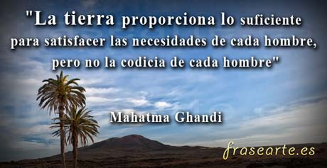 Frases para la tierra, Mahatma Ghandi