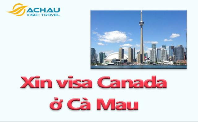 Xin visa Canada ở Cà Mau như thế nào ?