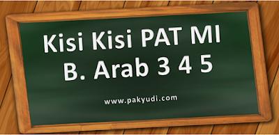 Download. Unduh Kisi Kisi UKK/ PAT/ UAS bahasa arab MI Kelas 3 4 5 Kurtilas Terbaru Th. 2018/ 2019/ 2020/ 2020 PDF Docs Word Format
