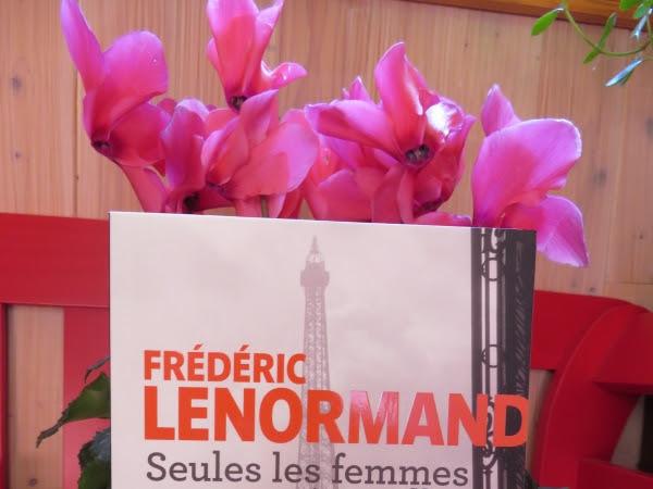 Seules les femmes sont éternelles de Frédéric Lenormand