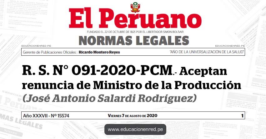 R. S. N° 091-2020-PCM.- Aceptan renuncia de Ministro de la Producción (José Antonio Salardi Rodríguez)
