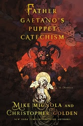 Father Gaetano's Puppet Catechism by Mike Mignola and Christopher Golden
