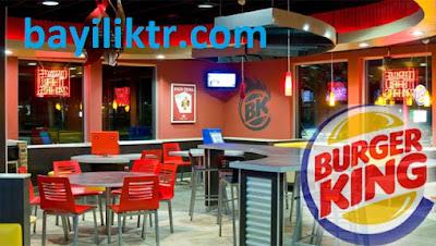 Burger King Bayiliği Nasıl Alınır?