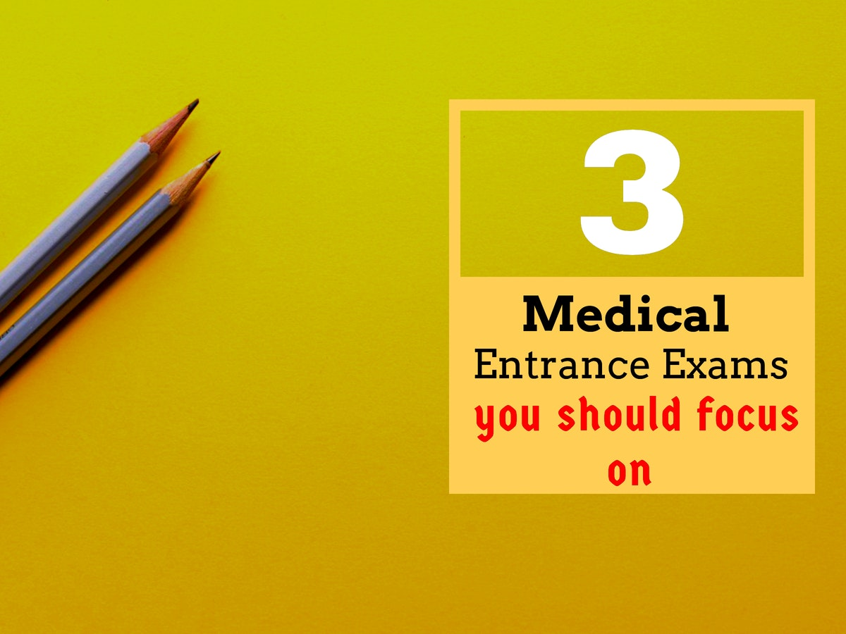 3 Medical Entrance Exams You Should Focus on for 2019