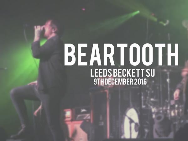 LIVE REVIEW: BEARTOOTH, LEEDS BECKETT SU // 9TH DECEMBER 2016