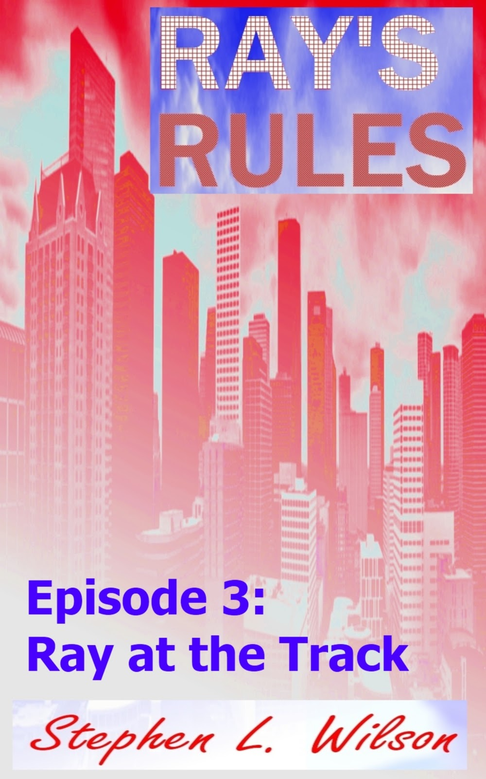 REVIEWER COPY - RAY'S RULES EPISODE 3