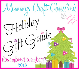 Mommys Craft Obsession's 2013 Holiday GIft Guide