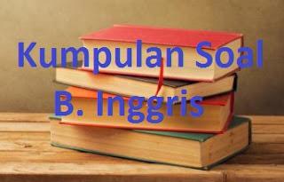 Soal UAS B. Inggris Kelas 8 SMP Semester 1
