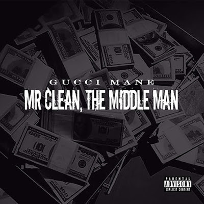 Gucci Mane- Mr Clean The Middle Man Cover