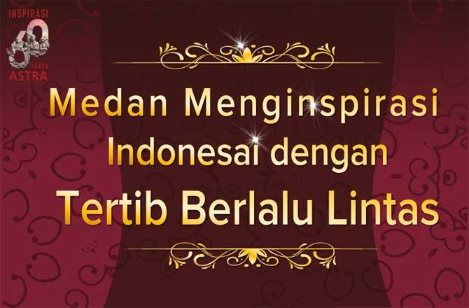 Medan Menginspirasi Indonesai, Medan Menginspirasi Indonesai dengan Tertib Berlalu Lintas