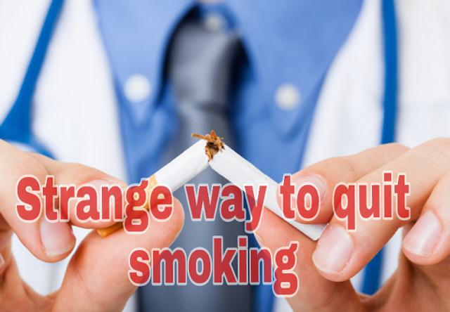 Strange way to quit smoking