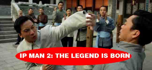 IP MAN 2 THE LEGEND IS BORN (2010) list of 2017 kung fu films best kung fu ninja movie 2016