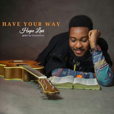 Music + Lyrics: Hope Levi – Have Your Way