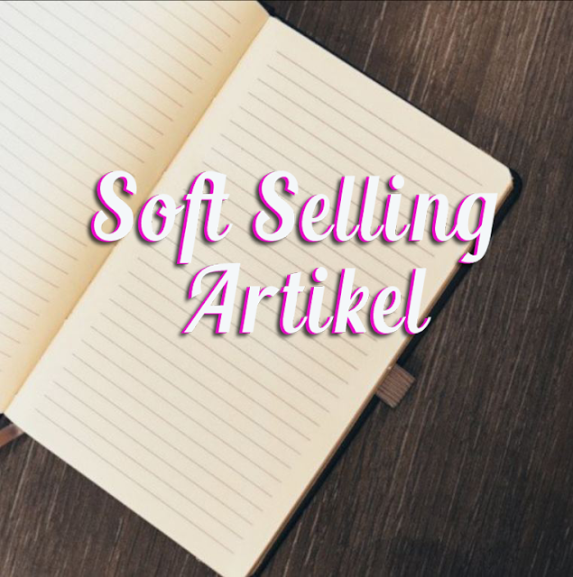 Cara Promosi dengan metode Soft Selling pada Artikel Blog