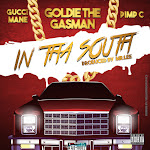 Goldie The Gasman - In tha South (feat. Pimp C & Gucci Mane) - Single  Cover