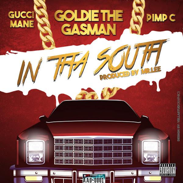 Goldie The Gasman - In tha South (feat. Pimp C & Gucci Mane) - Single  Cover