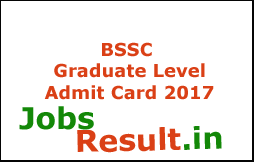 BSSC Graduate Level Admit Card 2017