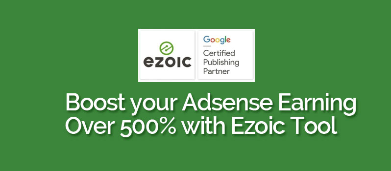 Increase Adsense Earning with ezoic tool over 500%