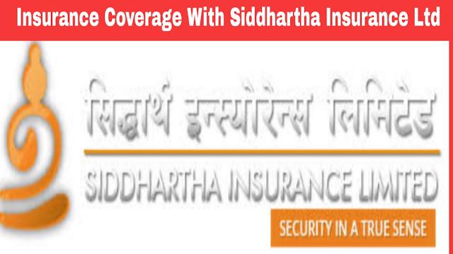 Insurance Coverage With Siddhartha Insurance Ltd