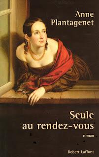 Anne Plantagenêt - Seule au rendez-vous - Roman.