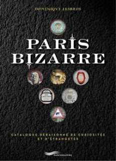 « Paris Bizarre » de Dominique Lesbros