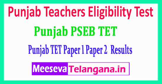 PSTET Results Punjab Teachers Eligibility Test Paper 1 Paper 2 Results 2018 Cut Off Download