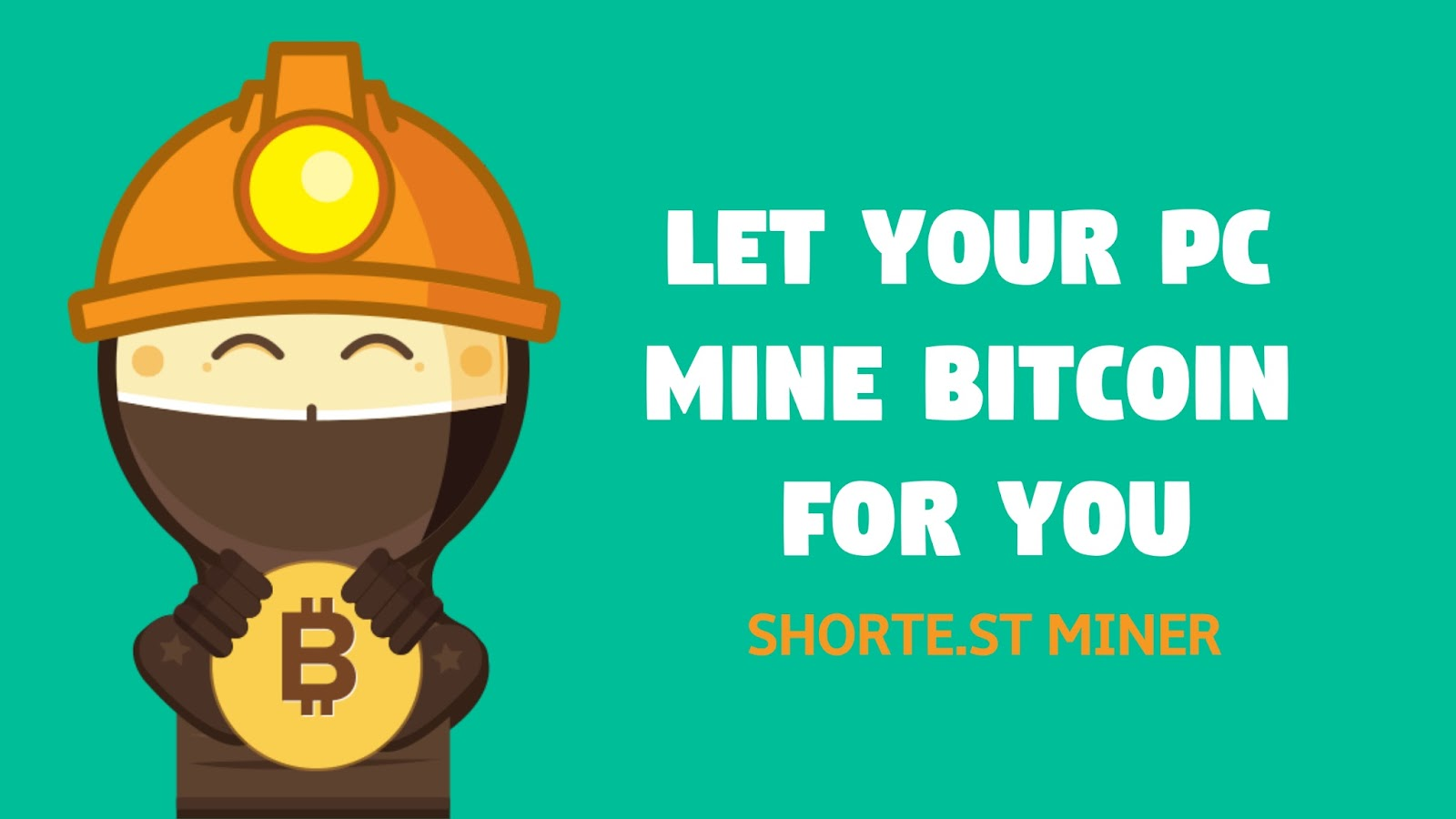 Shorte.st Miner - Let your computer mine Bitcoin for you!