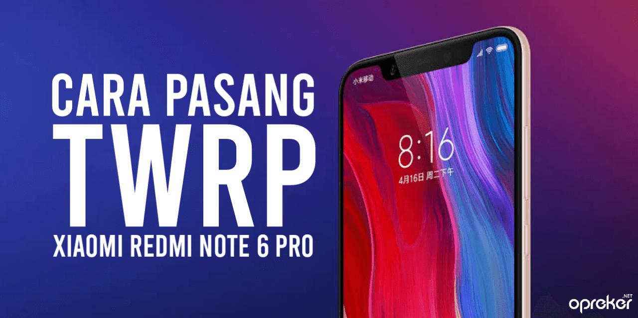Cara Pasang TWRP Xiaomi Redmi Note 6 Pro