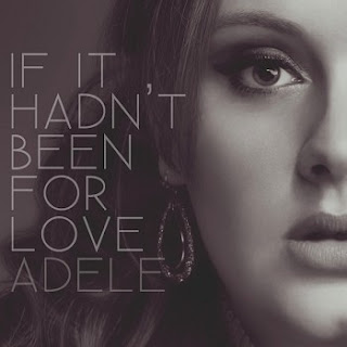 Adele - If It Hadn't Been Love