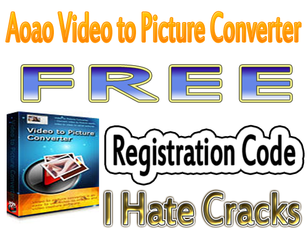 Get Aoao Video to Picture Converter Registration Code For Free (Official Promo)