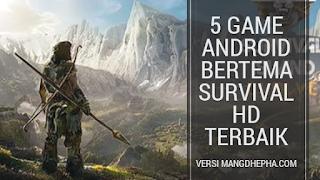 5 game android bertema survival terbaik