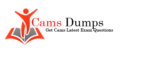 Cams Dumps - Get Real CAMS Exam Questions by Exams4sure
