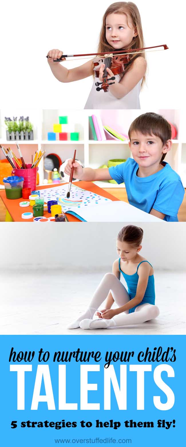 Nurture Your Children S Talents Five Strategies To Help