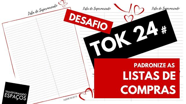 Padronize a lista de compras - Tok 24 | Desafio 52 toks de organização e decor