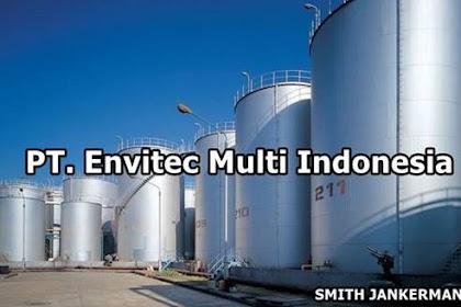 Lowongan Kerja Dumai : PT. Envitec Multi Indonesia Agustus 2017