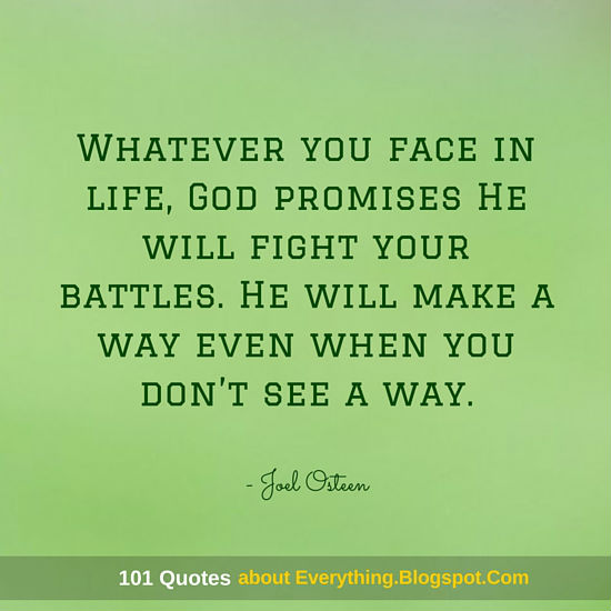 Whatever You Face In Life God Promises He Will Fight Your Battles Best Fight For Your Life Quotes