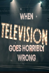 Watch When Live TV Goes Horribly Wrong Online Free in HD