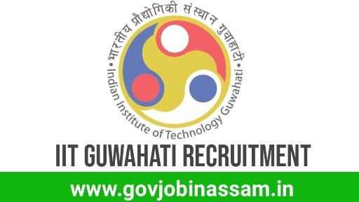 IIT Guwahati Recruitment 2018, govjobinassam
