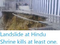 http://sciencythoughts.blogspot.co.uk/2016/08/landslide-at-hindu-shrine-kills-at.html