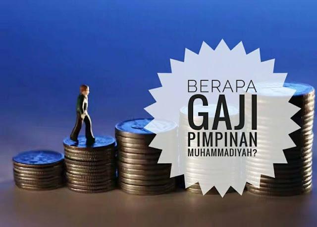 Berapa Gaji Seorang Pimpinan Muhammadiyah?