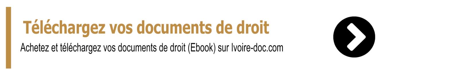 Achetez vos documents de droit ivoirien sur ivoire-doc.com