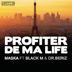 Maska - Profiter de ma life (feat. Black M & Docteur Beriz) - Single Cover