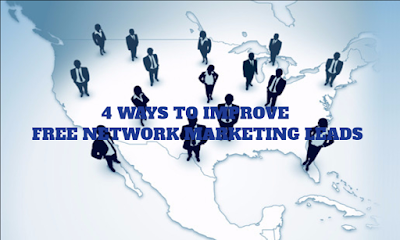 4 Ways To Improve Free Network Marketing Leads