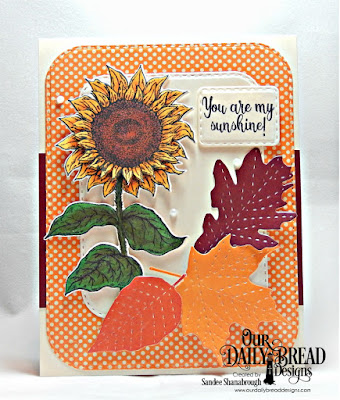 Our Daily Bread Designs Stamp Set: Be a Sunflower, Custom Dies: Sunflower, Double Stitched Rounded Rectangles, Stitched Leaves, Paper Collection: Fall Favorites