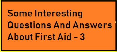 Some Interesting Questions And Answers About First Aid - 3