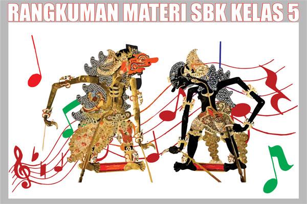 Rangkuman Materi Pelajaran SBK Kelas 5 Semester 1/2