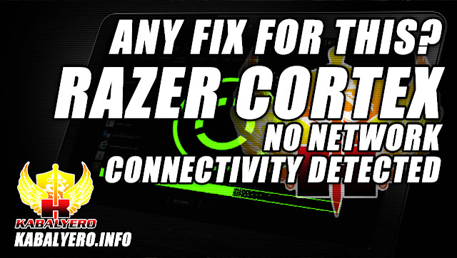 Razer Cortex, No Network Connectivity Detected, Any FIX For This Problem?