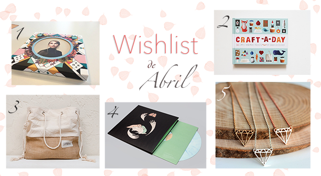 Wishlist de Abril