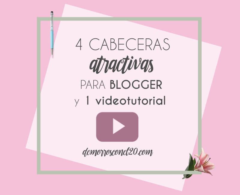 4 cabeceras atractivas para Blogger y 1 videotutorial