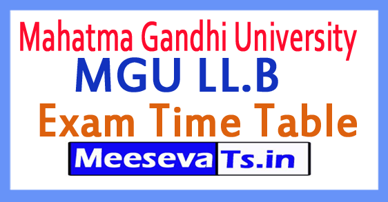 Mahatma Gandhi University  MGU LL.B Exam Time Table